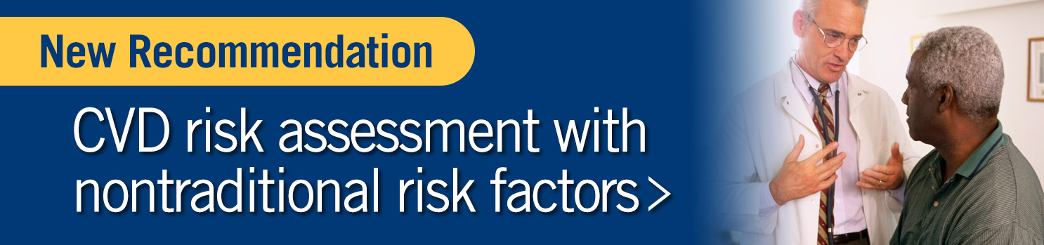 Cardiovascular Disease: Risk Assessment With Nontraditional Risk Factors Final Recommendation Statement