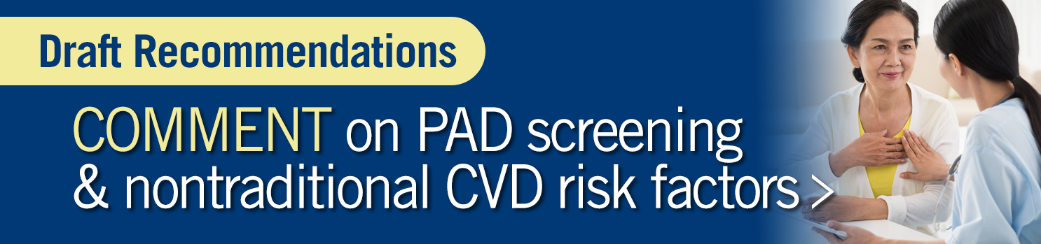 Draft Recommendation Statements for Screening for CVD Nontraditional Risk Factors and PAD Using Ankle-Brachial Index