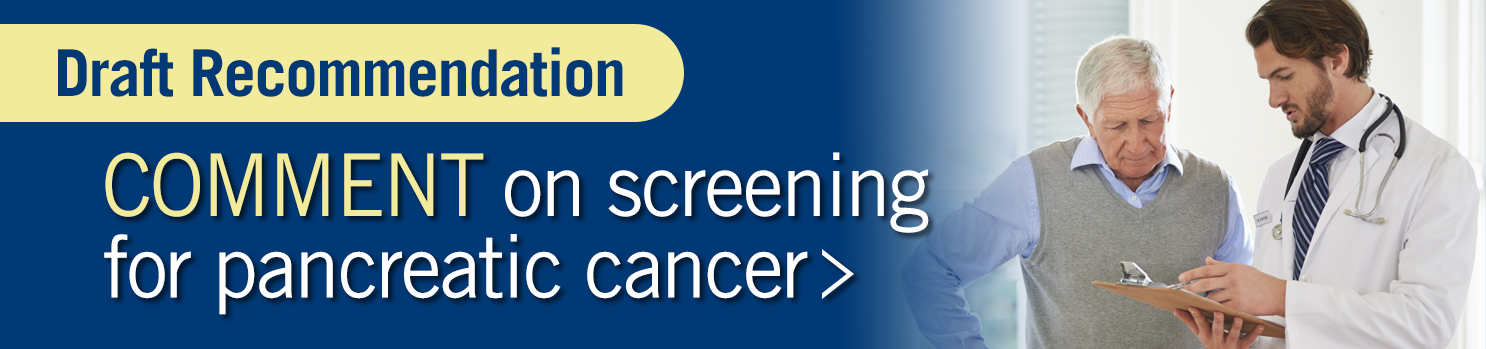 Screening for Pancreatic Cancer Draft Recommendation Statement