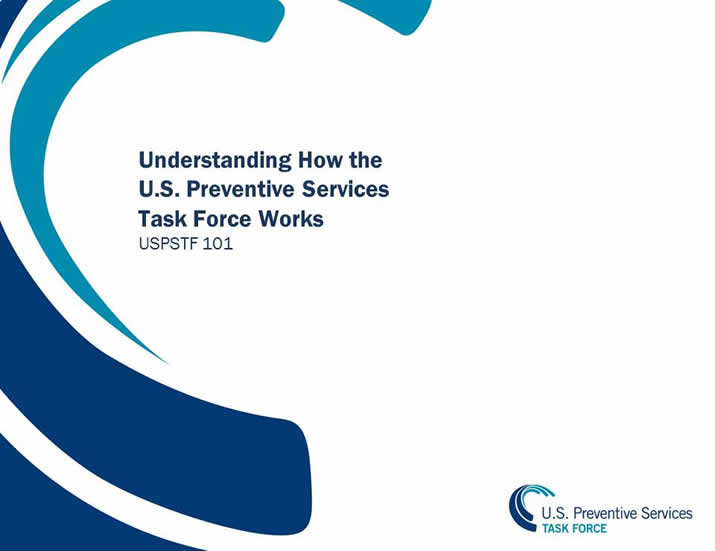 Understanding How the U.S. Preventive Services Task Force Works: USPSTF 101