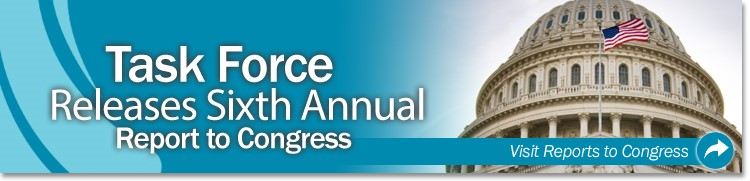 Task Force Releases Sixth Annual Report to Congress
